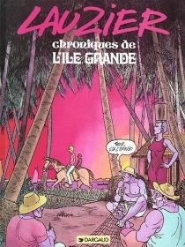 Chronique de l'île Grande - GérardLauzier