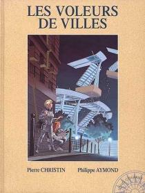 Les voleurs de ville - PhilippeAymond