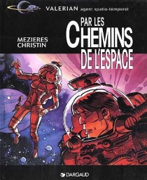 Valérian, agent spatio-temporel - Pierre Christin