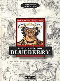 Il était une fois Blueberry : Charlier, Giraud - DanielPizzoli