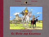 Le bois aux licornes : Johan et Pirlouit - DidierConvard
