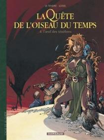 La quête de l'oiseau du temps - SergeLe Tendre