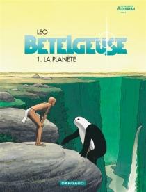 Bételgeuse : les mondes d'Aldébaran, cycle 2 - Léo