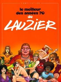 Le meilleur des années 70 - GérardLauzier