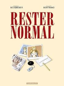 Rester normal - FrédéricBeigbeder