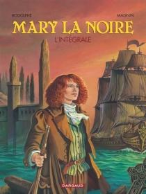 Mary la Noire : l'intégrale - FlorenceMagnin