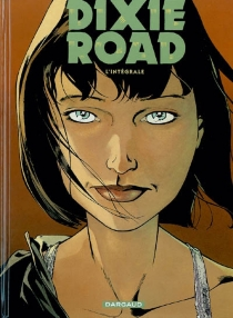 Dixie road : l'intégrale - JeanDufaux