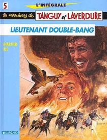 Les aventures de Tanguy et Laverdure : l'intégrale | Volume 5, Lieutenant Double-Bang - Jean-MichelCharlier