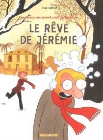 Les pauvres aventures de Jérémie - RiadSattouf