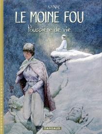 Le moine fou : l'intégrale | Volume 2, Poussière de vie - KhoaVink