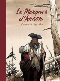 Le marquis d'Anaon : contes et légendes - MatthieuBonhomme