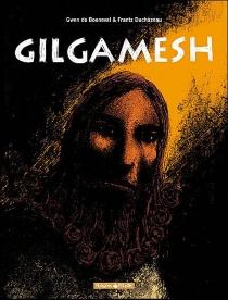 Gilgamesh : intégrale - Gwen deBonneval
