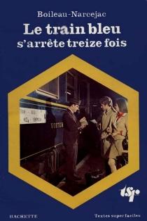 Le Train bleu s'arrête treize fois - PierreBoileau