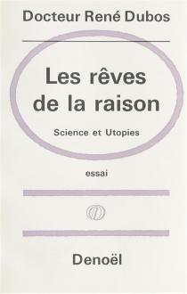 Les Rêves de la raison - René JulesDubos