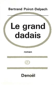 Le Grand dadais - BertrandPoirot-Delpech