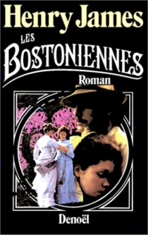 Les Bostoniennes - Henry James