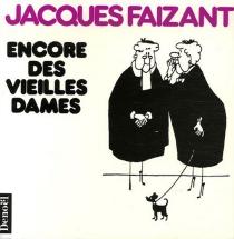 Encore des vieilles dames - JacquesFaizant