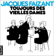 Toujours des vieilles dames - JacquesFaizant
