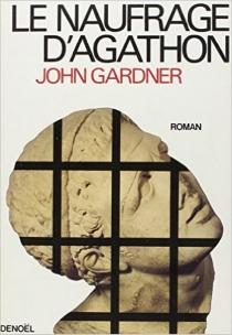 Le naufrage d'Agathon - JohnGardner