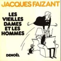 Les vieilles dames et les hommes - JacquesFaizant
