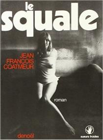 Le Squale - Jean-FrançoisCoatmeur