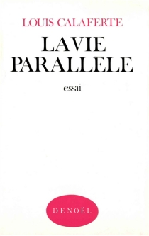 La vie parallèle - LouisCalaferte