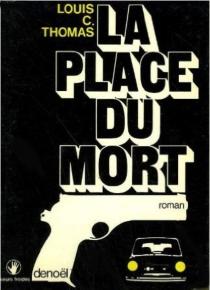 La Place du mort - Louis C.Thomas