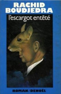 L'Escargot entêté - RachidBoudjedra