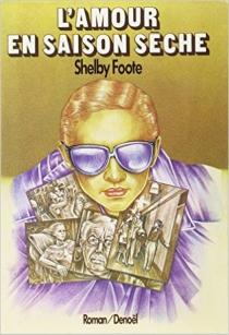 L'amour en saison sèche - ShelbyFoote