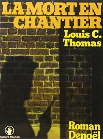 La Mort en chantier - Louis C. Thomas