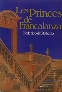 Les princes de Francalanza - FedericoDe Roberto