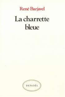 La Charrette bleue - RenéBarjavel