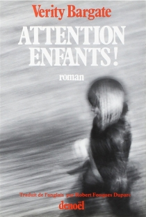 Attention, enfants ! - Verity Bargate