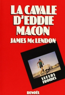 La Cavale d'Eddie Macon - James Mc Lendon