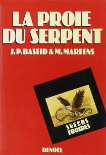 La proie du serpent - Jean-PierreBastid