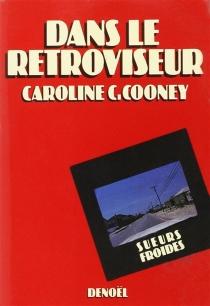 Dans le rétroviseur - CarolineC.Cooney