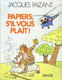 Papiers, s'il vous plait ! - JacquesFaizant