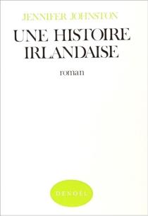 Une histoire irlandaise - JenniferJohnston