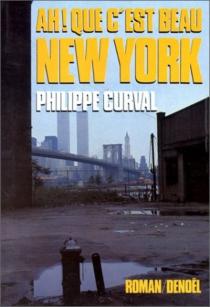 Ah ! que c'est beau, New York - PhilippeCurval