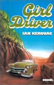 Girl driver : récit à mon propos - JanKerouac