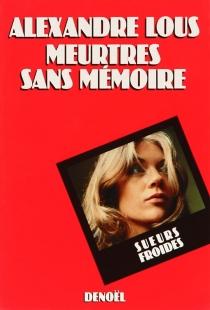 Meurtres sans mémoire - AlexandreLous