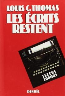 Les Ecrits restent - Louis C.Thomas
