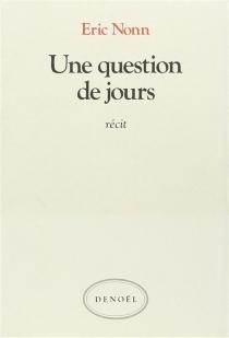 Une Question de jours - ÉricNonn