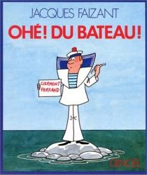 Ohé ! du bateau - JacquesFaizant