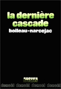 La Dernière cascade - PierreBoileau