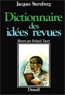 Dictionnaire des idées revues - JacquesSternberg