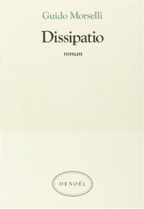 Dissipatio - Guido Morselli