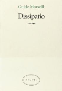 Dissipatio - GuidoMorselli