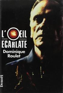L'Oeil écarlate - DominiqueRoulet