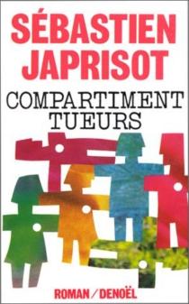 Compartiment tueurs - SébastienJaprisot